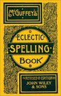 McGuffey's(r) Eclectic Spelling-Book, Revised Edition