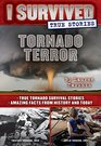 Tornado Terror  True Tornado Survival Stories and Amazing Facts from History and Today