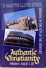 Authentic Christianity Sermons on the Acts of the Apostles v 6