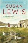 Too Close to Home A Novel