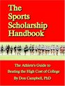 The Sports Scholarship Handbook The Athlete's Guide to Beating the High Cost of College