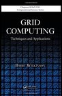 Grid Computing Techniques and Applications
