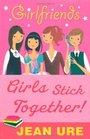 Girlfriends Girls Stick Together