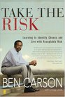 Take the Risk Learning to Identify Choose and Live with Acceptable Risk