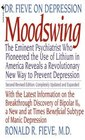 Moodswing : Dr. Fieve on Depression:  The Eminent Psychiatrist Who Pioneered the Use of Lithium in America Reveals a Revolutionary New Way to Prevent Depression