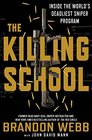 The Killing School Inside the World's Deadliest Sniper Program