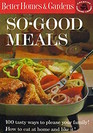 Better Homes and Gardens So-Good Meals