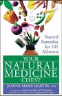 Your Natural Medicine Chest Natural Remedies for 101 Ailments