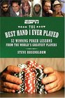 The Best Hand I Ever Played : 52 Winning Poker Lessons from the World's Greatest Players