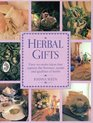 Herbal Gifts: Easy-To-Make Ideas That Capture the Flavours, Scents, and Qualities of Herbs