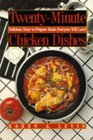 Twenty-Minute Chicken Dishes Delicious Easy-To-Prepare Meals Everyone Will Love