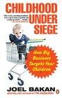 Childhood Under Siege How Big Business Targets Your Children
