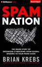 Spam Nation The Inside Story of Organized Cybercrimefrom Global Epidemic to Your Front Door