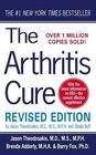 The Arthritis Cure : The Medical Miracle That Can Halt, Reverse, and May Even Cure Osteoarthritis