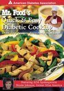Mr Food's Quick  Easy Diabetic Cooking  Over 150 Recipes Everybody Will Love