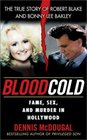 Blood Cold  Fame Sex and Murder in Hollywood