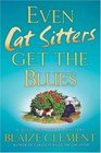 Even Cat Sitters Get the Blues (Dixie Hemingway, BK 3)
