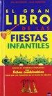 El gran libro de las fiestas infantiles/The great book of children parties Cuentos de divertidas propuestas con fichas combinables para que los pequenos se lo pasen en grande