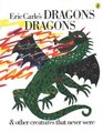 Eric Carle's Dragons Dragons  Other Creatures That Never Were