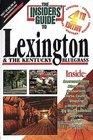 Insiders' Guide to Lexington  Kentucky Bluegrass, 4th