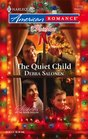 The Quiet Child (Sisters of the Silver Dollar, Bk 3) (Harlequin American Romance, No 1139)