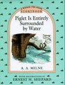 Piglet Is Entirely Surrounded by Water (A Winnie the Pooh Storybook)