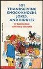 101 Thanksgiving Knock-Knocks, Jokes, and Riddles