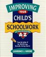 Improving Your Child's Schoolwork  1001 Ideas Arranged from A to Z