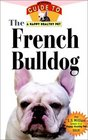 The French Bulldog : An Owner's Guide to a Happy Healthy Pet (Happy Healthy Pet)