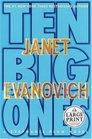 Ten Big Ones (Stephanie Plum, Bk 10) (Large Print)