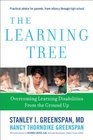 The Learning Tree Overcoming Learning Disabilities from the Ground Up