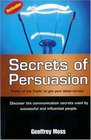 Secrets of Persuasion  'Tricks of the Trade' To Get Your Ideas Across