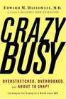 CrazyBusy : Overstretched, Overbooked, and About to Snap! Strategies for Coping in a World Gone ADD