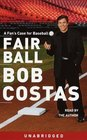 Fair Ball : A Fan's Case for Baseball (Audio Cassette) (Unabridged)