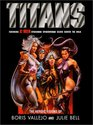 Titans The Heroic Visions of Boris Vallejo and Julie Bell