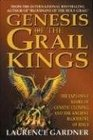 Genesis of the Grail Kings The Explosive Story of Genetic Cloning and the Ancient Bloodline of Jesus