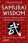 Samurai Wisdom Lessons from Japan's Warrior Culture