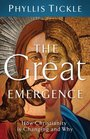 The Great Emergence How Christianity is Changing and Why