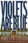 Violets Are Blue (Alex Cross, Bk 7)