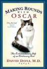 Making Rounds with Oscar: A Doctor, His Patients, and a Very Special Cat
