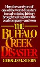 The Buffalo Creek Disaster  How the survivors of one of the worst disasters in coalmining history brought suit against the coal companyand won