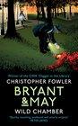 Bryant May - Wild Chamber