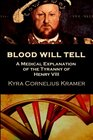 Blood Will Tell A Medical Explanation for the Tyranny of Henry VIII