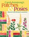 Carol Armstrong's Patches  Posies Designs for Applique  Quilting