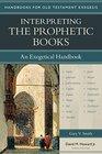 Interpreting the Prophetic Books An Exegetical Handbook