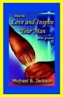 How to Love  Inspire Your Man After Prison
