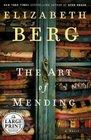 The Art of Mending : A Novel (Berg, Elizabeth  (Large Print))