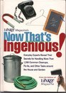 Yankee Magazine's Now That's Ingenious Everyday Experts Reveal Their Secrets for Handling More Than 1200 Common Cleanups FixIts and Other Tasks Around the House and Garden