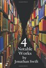 Four Notable Works by Jonathan Swift  Including Gulliver's Travels a Modest Proposal a Tale of a Tub and the Battle of Th