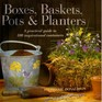 Boxes, Baskets, Pots  Planters: A Practical Guide to 100 Inspirational Containers